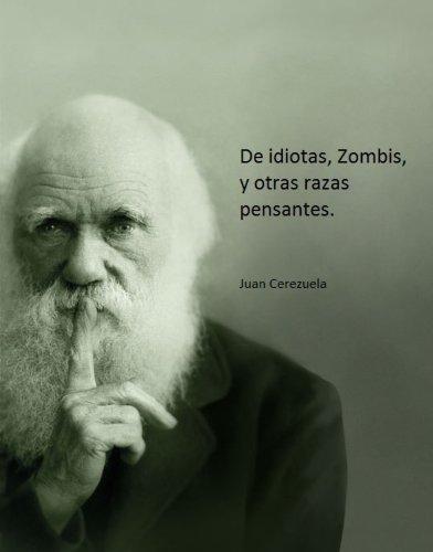 De idiotas, Zombis y otras razas pensantes.