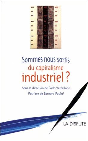 Sommes-nous sortis du capitalisme industriel ?