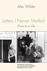 Letters I Never Mailed: Clues to a Life (Eastman Studies in Music)