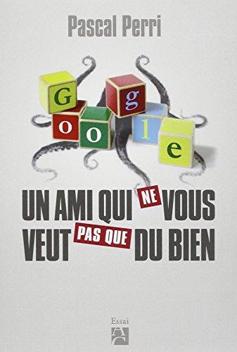 google-un-ami-qui-ne-vous-veut-pas-que-du-bien