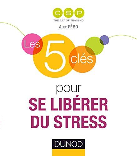 Les 5 clés pour se libérer du stress