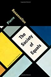 The Society of Equals by Pierre Rosanvallon (2013-11-08)