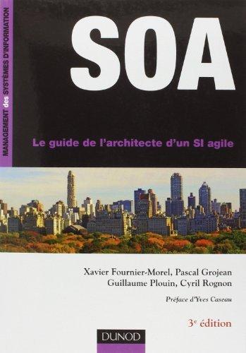 SOA - 3me dition - Le guide de l'architecte d'un SI agile de Xavier Fournier-Morel (14 septembre 2011) Broch