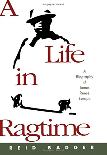 A Life in Ragtime: A Biography of James Reese Europe