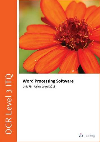 OCR Level 3 ITQ - Unit 79 - Word Processing Software Using Microsoft Word 2013 por CiA Training Ltd.