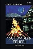Schwaben-Teufel: Wanningers Jubiläums-Krimi: Der 20. Fall für Steffen Braig und Katrin Neundorf (Kommissar Braig)