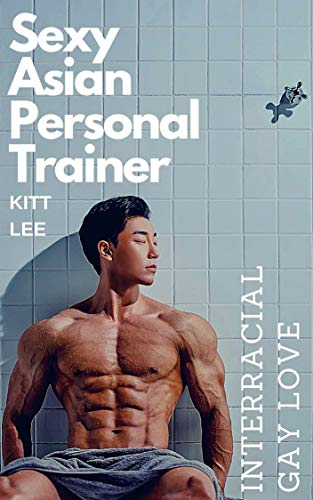 Sexy Asian Personal Trainer: Interracial Gay Love (English Edition) - Slave Asian Sex