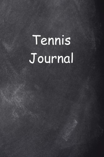 Tennis Journal Chalkboard Design: (Notebook, Diary, Blank Book) (Sports Journals Notebooks Diaries) por Distinctive Journals