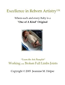 Working with Reborn Dolls with Broken Full Limb Joints (Excellence in Reborn Artistry) by [Holper, Jeannine]