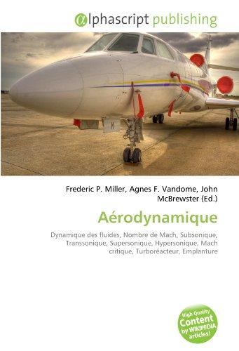 Aérodynamique: Dynamique des fluides, Nombre de Mach, Subsonique, Transsonique, Supersonique, Hypersonique, Mach critique, Turboréacteur, Emplanture