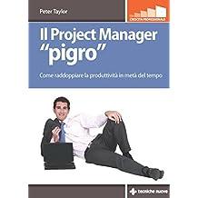 Il Project Manager pigro: Come raddoppiare la produttività in metà del tempo