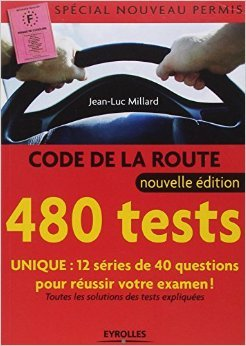 480 Tests Code de la route de Jean-Luc Millard ( 8 février 2007 )
