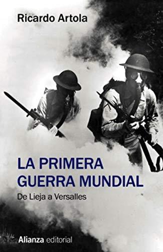 La Primera Guerra Mundial (El Libro De Bolsillo - Historia) por Ricardo Artola