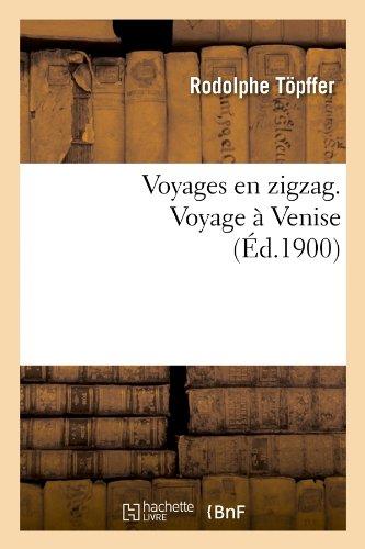 Voyages en zigzag. Voyage à Venise (Éd.1900)