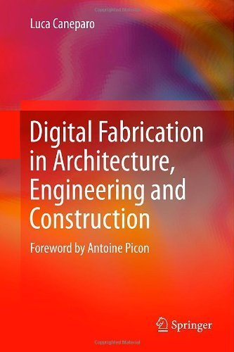 Digital Fabrication in Architecture, Engineering and Construction 2014 edition by Caneparo, Luca (2013) Hardcover