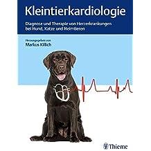 Kleintierkardiologie: Diagnose und Therapie von Herzerkrankungen bei Hund, Katze und Heimtieren