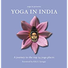 Yoga in India: A Journey to the Top 24 Yoga Places (English Edition)