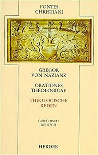 Orationes theologicae = Theologische Reden (Fontes Christiani 2. Folge)