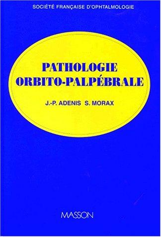 Pathologie orbito-palpébrale