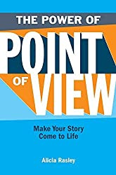 The Power Of Point Of View: Make Your Story Come To Life 1st edition by Rasley, Alicia (2008) Paperback