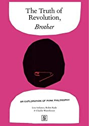 The Truth of Revolution, Brother: An Exploration of the Philosophy of Punk