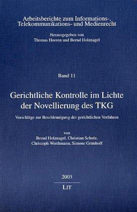 Gerichtliche Kontrolle im Lichte der Novellierung des TKG: Vorschläge zur Beschleunigung der gerichtlichen Verfahren