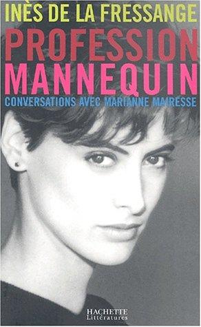 Profession mannequin : Inès de la Fressange, conversations avec Marianne Mairesse par Inès de la Fressange