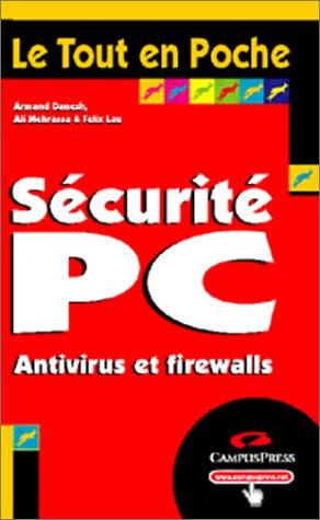 Sécurité PC : Antivirus et firewalls (Le Tout en Poche)