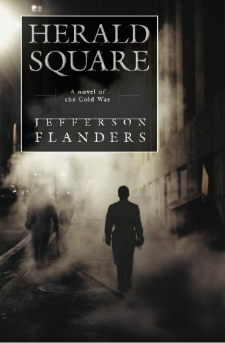 Herald Square: A Novel of the Cold War (The First Trumpet)