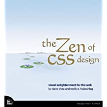 The Zen of CSS Design: Visual Enlightenment for the Web by Dave Shea (2005-02-27)
