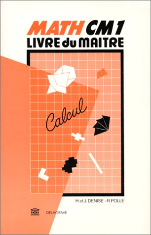 Mathématiques, CM1. Livre du maître