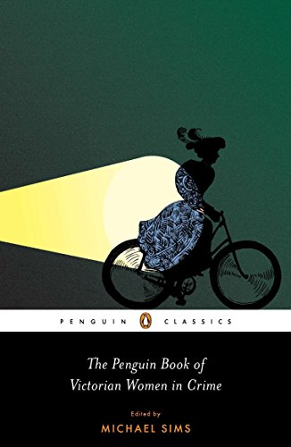 The Penguin Book of Victorian Women in Crime: The Great Female Detectives, Crooks, and Villainesses (Penguin Classics) por Michael Sims