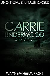 Carrie Underwood Quiz Book (English Edition)