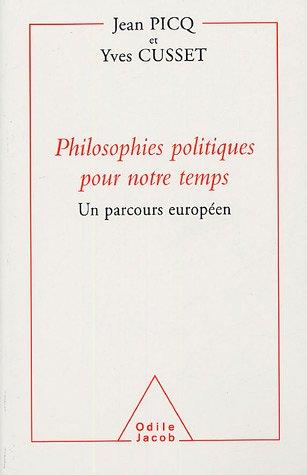 Philosophies politiques pour notre temps : Un parcours européen par Jean Picq