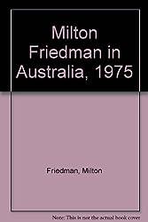 Milton Friedman in Australia, 1975
