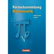 Formelsammlungen Sekundarstufe I - Bayern - Mittelschule: Mathematik: Formelsammlung. 8.-10. Jahrgangsstufe