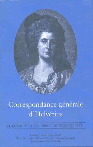 Correspondance Generale D'Helvetius: 1774-1800 Lettres 721-855