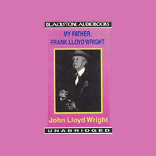 My Father, Frank Lloyd Wright  Audiolibri