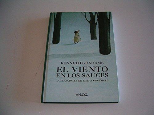 El Viento En Los Sauces/the Wind in the Willows por Kenneth Grahame