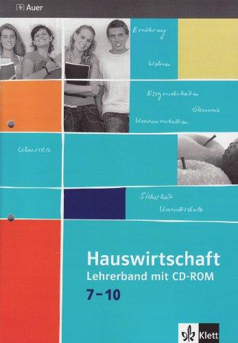 Hauswirtschaft 7-10: Lehrerband mit CD-ROM Klasse 7-10