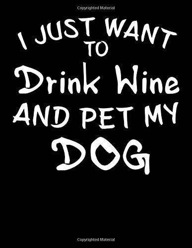 I Just Want to Drink Wine and Pet My Dog: 2020 Funny Dog Planner for Organizing Your Life -