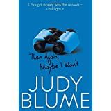 Then Again, Maybe I Won't by Judy Blume (2016-05-19)