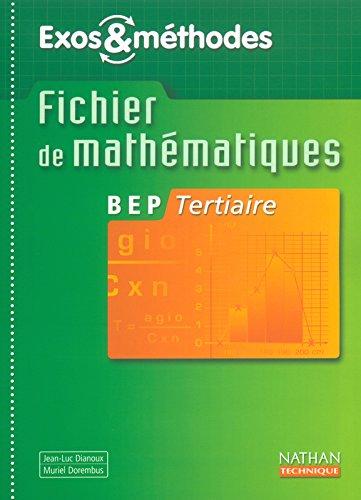 Fichier de mathématiques BEP Tertiaire par Jean-Luc Dianoux