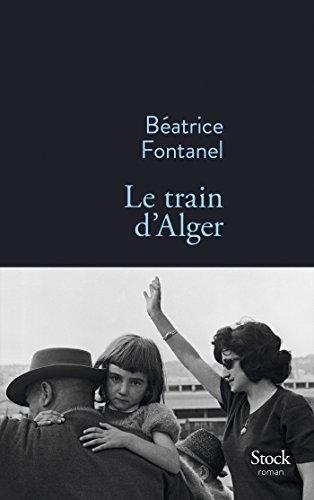 LE TRAIN D'ALGER par Béatrice Fontanel