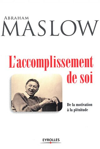 L'accomplissement de soi : De la motivation à la plénitude par Abraham Maslow