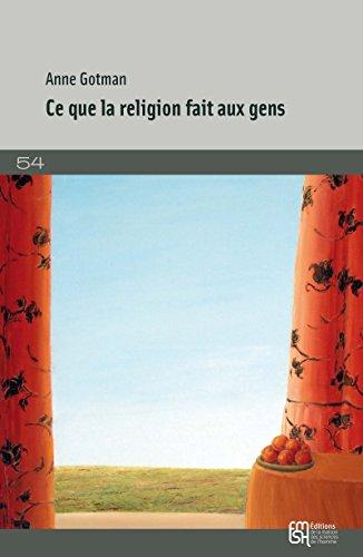 Ce que la religion fait aux gens: Sociologie des croyances intimes ...