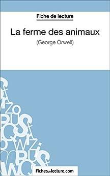 La ferme des animaux de George Orwell (Fiche de lecture): Analyse complète de loeuvre