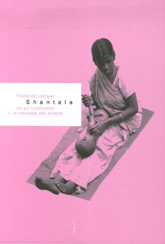Shantala : Un art traditionnel, le massage des enfants (1DVD) par Frédérick Leboyer