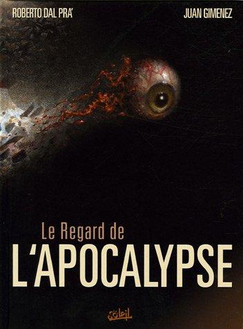 Le regard de l'apocalyste, Tome 1 :