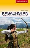Reiseführer Kasachstan: Mit Almaty, Astana, Tien Schan und Kaspischem Meer (Trescher-Reihe Reisen) - Dagmar Schreiber